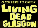 Buy Living Dead Glasgow