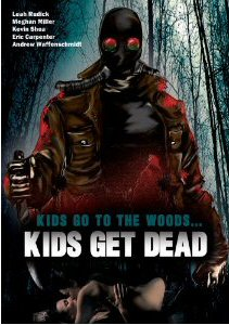 KIDS GO TO THE WOODS? KIDS GET DEAD