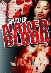 SPLATTER: NAKED BLOOD (USA)
